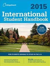 International Student Handbook 2015: All-New 28th Edition - The College Board