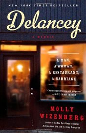 Delancey : A Man, a Woman, a Restaurant, a Marriage - Wizenberg, Molly