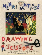 Henri Matisse : Drawing with Scissors : Drawing with Scissors - OConnor, Jane