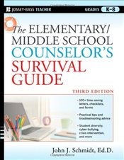 Elementary/Middle School Counselors Survival Guide   - Schmidt, John J.