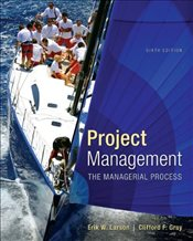 Project Management 6E : The Managerial Process with MS Project - Gray, Clifford F.