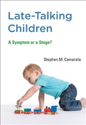 Late-Talking Children : A Symptom or a Stage? - Camarata, Stephen M.