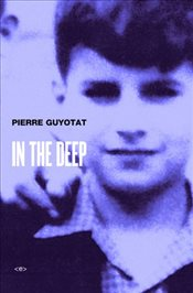 In the Deep (Semiotext(e) / Native Agents) - Guyotat, Pierre
