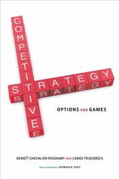 Competitive Strategy : Options and Games - Dixit, Avinash K.