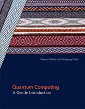 Quantum Computing : A Gentle Introduction (Scientific and Engineering Computation) - Rieffel, Eleanor