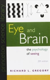 Eye and Brain : The Psychology of Seeing : 5e - Gregory, Richard L.