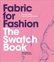 Fabric for Fashion : The Swatch Book, 2e with 125 Sample fabrics - Hallett, Clive
