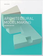 Architectural Modelmaking - Dunn, Nick