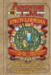 Adventure Time Encyclopaedia: Inhabitants, Lore, Spells, and Ancient Crypt Warnings of the Land of O - Olson, Martin