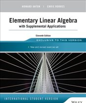 Elementary Linear Algebra 11e ISV : with Supplemental Applications  - Anton, Howard