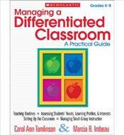 Managing a Differentiated Classroom : A Practical Guide - Tomlinson, Carol Ann