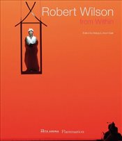 Robert Wilson : From Within - Safir, Margery Arent