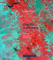 Close Up at a Distance : Mapping, Technology, and Politics - Kurgan, Laura