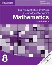 Cambridge Checkpoint Mathematics Practice Book 8  - Byrd, Greg