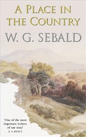 Place in the Country - Sebald, W. G.