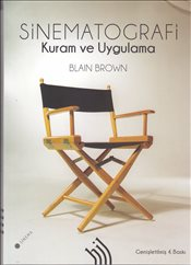 Sinematografi : Kuram ve Uygulama 4. Baskı - Brown, Blain