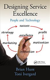 Designing Service Excellence : People and Technology - Hunt, Brian