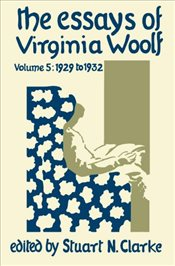 Essays of Virginia Woolf : Vol. 5 : 1929-1932 - Woolf, Virginia