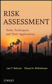 Risk Assessment : Tools, Techniques, and Their Applications - Ostrom, Lee. T.