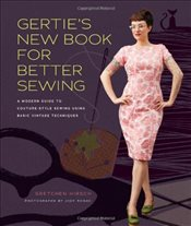 Gerties New Book for Better Sewing - Hirsch, Gretchen