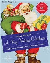 Have Yourself a Very Vintage Christmas - Waggoner, Susan