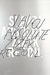 Absolute Recoil - Zizek, Slavoj