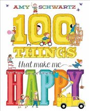 100 Things That Make Me Happy - Schwartz, Amy