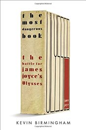 Most Dangerous Book : The Battle for James Joyces Ulysses - Birmingham, Kevin