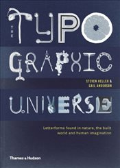 Typographic Universe : Letterforms Found in Nature, the Built World and Human Imagination - Heller, Steven