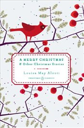 Merry Christmas : And Other Christmas Stories - Alcott, Louisa May