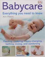 Babycare Everything You Need to Know - Peters, Ann