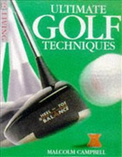 Ultimate Golf Techniques - Campbell, Malcolm