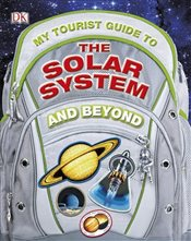 My Tourist Guide to the Solar System...And Beyond  -