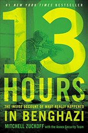13 Hours : The Inside Account of What Really Happened in Benghazi - Zuckoff, Mitchell