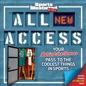 Sports Illustrated Kids All New Access : Your Behind-The-Scenes Pass to the Coolest Things in Sports - Collective,
