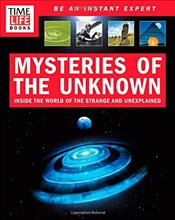 Time-Life Mysteries of the Unknown : A Field Guide to Unexplained Phenomena - Collective,