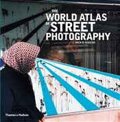 World Atlas of Street Photography - Higgins, Jackie