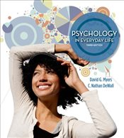 Psychology in Everyday Life - Myers, David G.