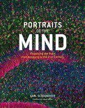 Portraits of the Mind : Visualizing the Brain from Antiquity to the 21st Century - Schoonover, Carl