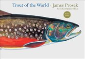Trout of the World (Revised and Updated Edition) - Prosek, James