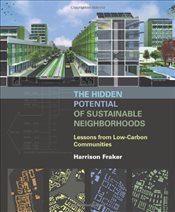 Hidden Potential of Sustainable Neighborhoods: Lessons from Low-carbon Communities - Fraker, Harrison