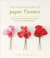 Exquisite Book of Paper Flowers - Cetti, Livia