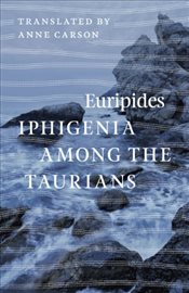 Iphigenia Among the Taurians - Euripides,