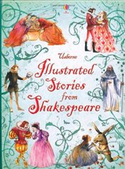 Illustrated Stories from Shakespeare : Illustrated Story Collections - Dickins, Rosie