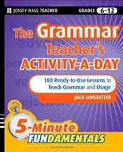 Grammar Teachers Activity-a-Day: 180 Ready-to-Use Lessons to Teach Grammar and Usage (JB-Ed: 5 Minu - Umstatter, Jack