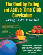 Healthy Eating and Active Time Club Curriculum : Teaching Children to Live Well - Economos, Christina