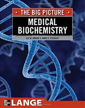Medical Biochemistry : The Big Picture - Janson, Lee W.