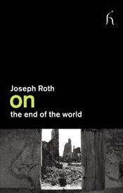 On the End of the World - Roth, Joseph