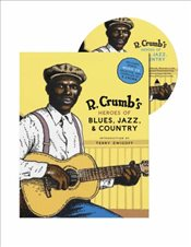 R. Crumbs Heroes of Blues Jazz and Country - Crumb, Robert
