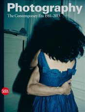 Photography : The Contemporary Era 1981-2013 : Volume 4 - Guadagnini, Walter